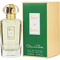Oscar De La Renta Live In Love Eau De Parfum Spray 3.4 oz for women by Oscar De La Renta